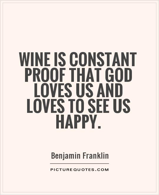 wine-is-constant-proof-that-god-loves-us-and-loves-to-see-us-happy-quote-1